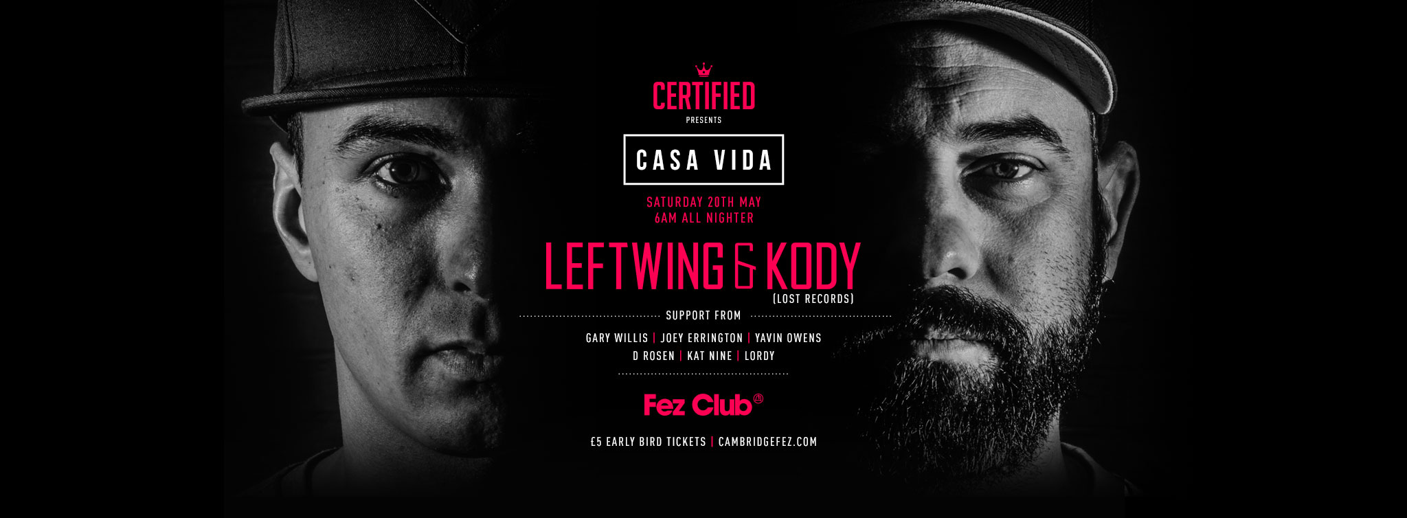 Casa Vida Leftwing & Kody